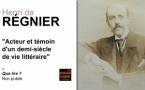 Henri de Régnier, acteur et témoin d'un demi-siècle de vie littéraire