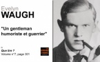 Evelyn Waugh : un gentleman humoriste et guerrier