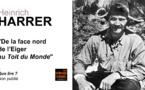 """Heinrich Harrer. De la face nord de l'Eiger au """"Toit du Monde""""."""