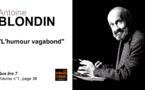 Antoine Blondin. L'humour vagabond.