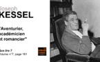 Joseph Kessel. Aventurier, académicien et romancier.