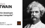 Mark Twain. Un américain peu tranquille.