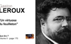 Gaston Leroux. Un virtuose du feuilleton.